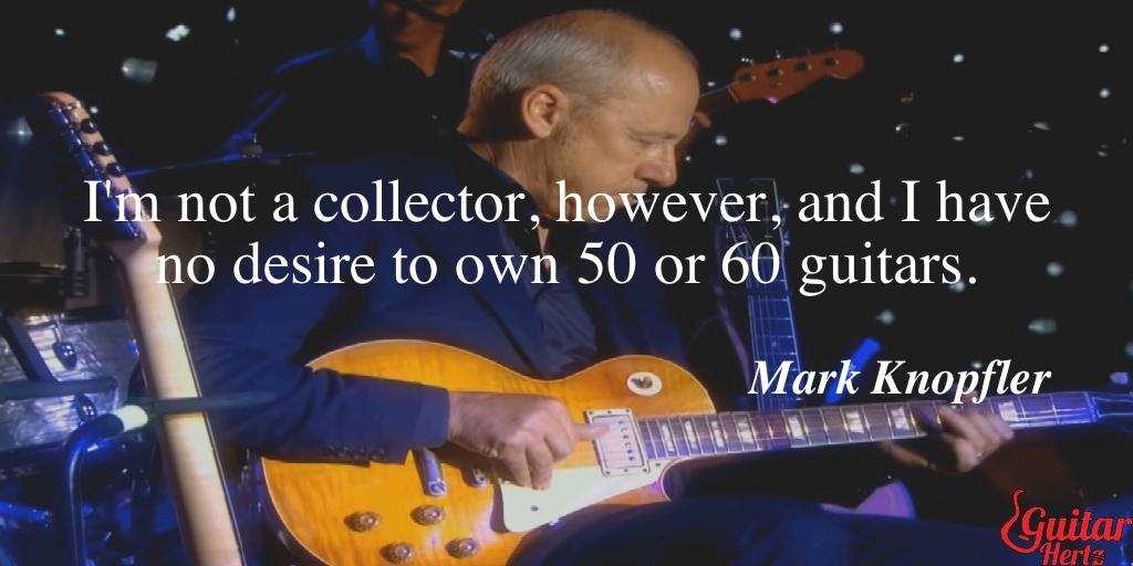 I'm not a collector, however, and I have no desire to own 50 or 60 guitars.