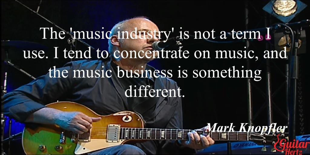 The 'music industry' is not a term I use. I tend to concentrate on music, and the music business is something different.