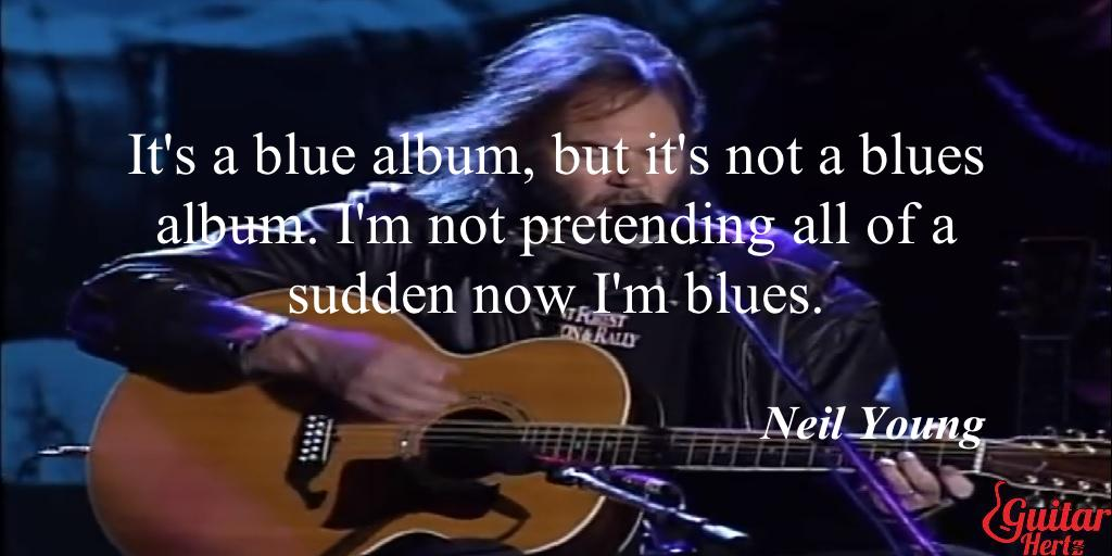 It's a blue album, but it's not a blues album. I'm not pretending all of a sudden now I'm blues.