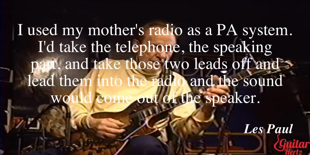 I used my mother's radio as a PA system. I'd take the telephone, the speaking part, and take those two leads off and lead them into the radio and the sound would come out of the speaker.