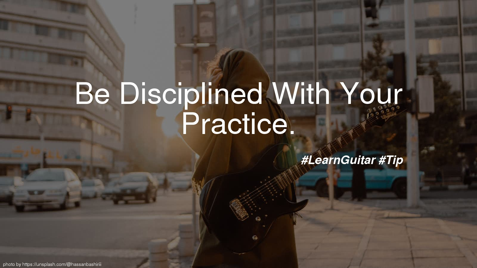Be Disciplined With Your Practice.
