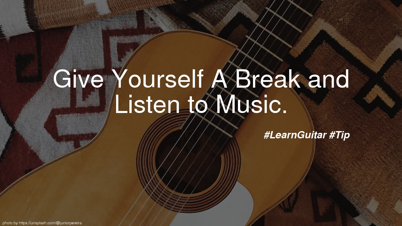 Give Yourself A Break and Listen to Music.
