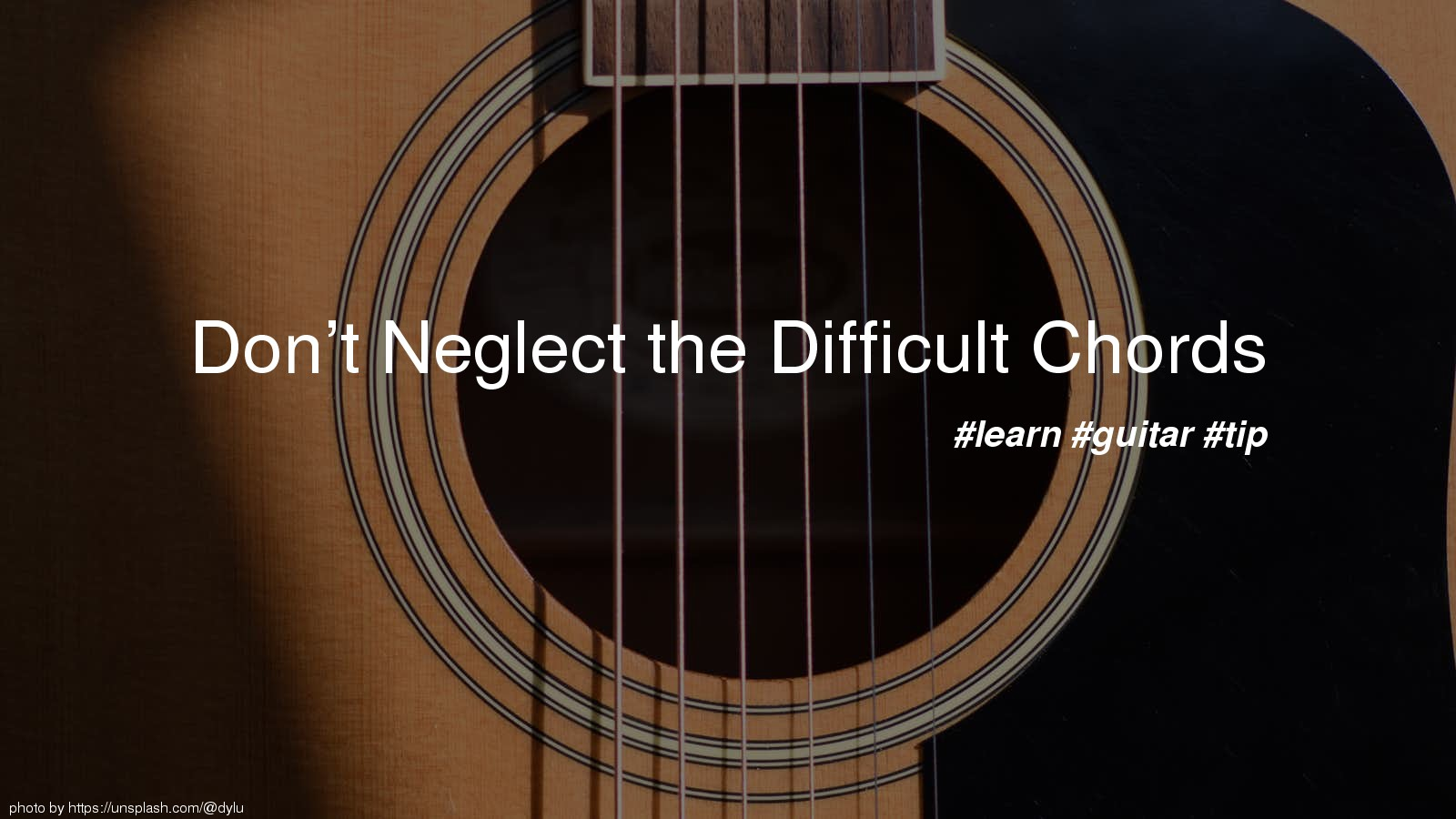 Don't Neglect the Difficult Chords