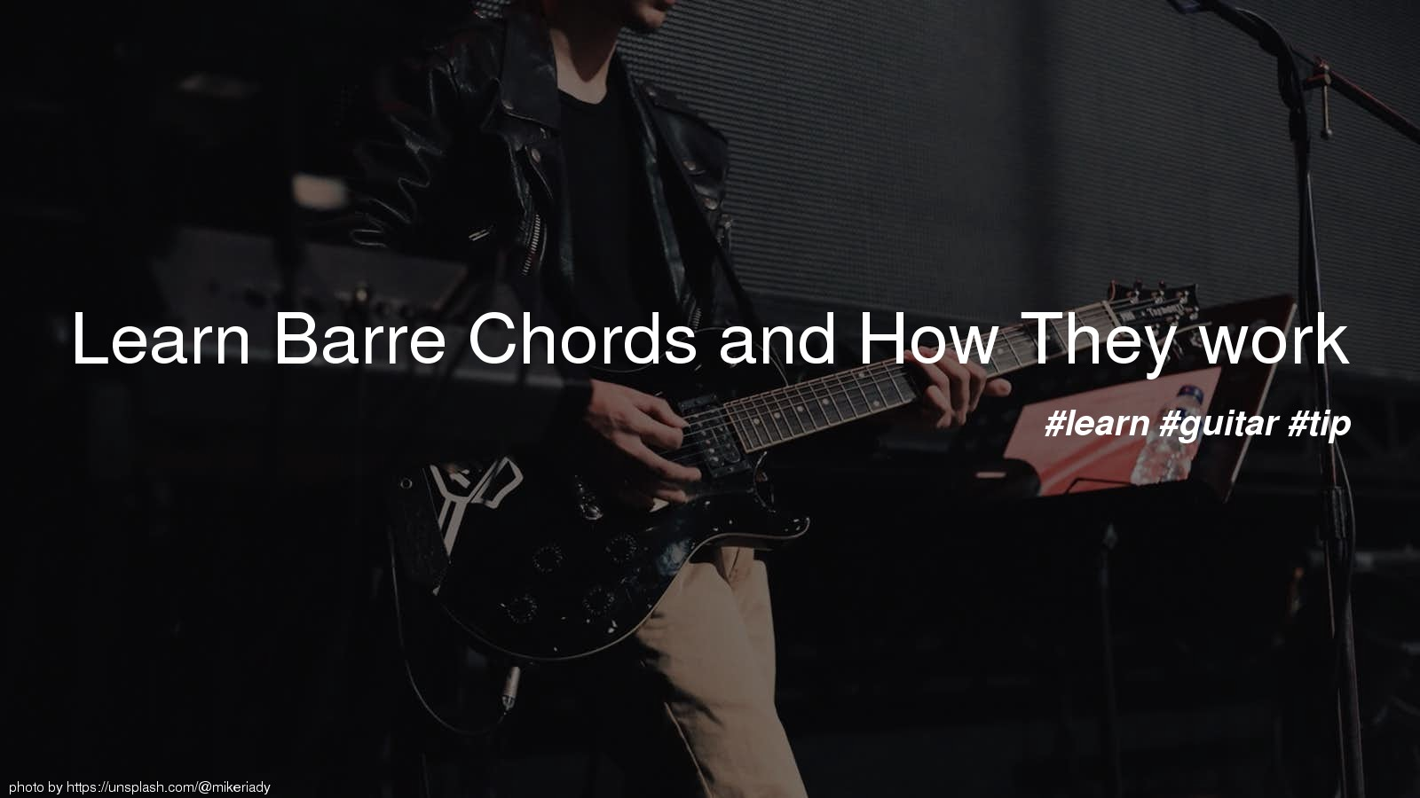 Learn Barre Chords and How They work