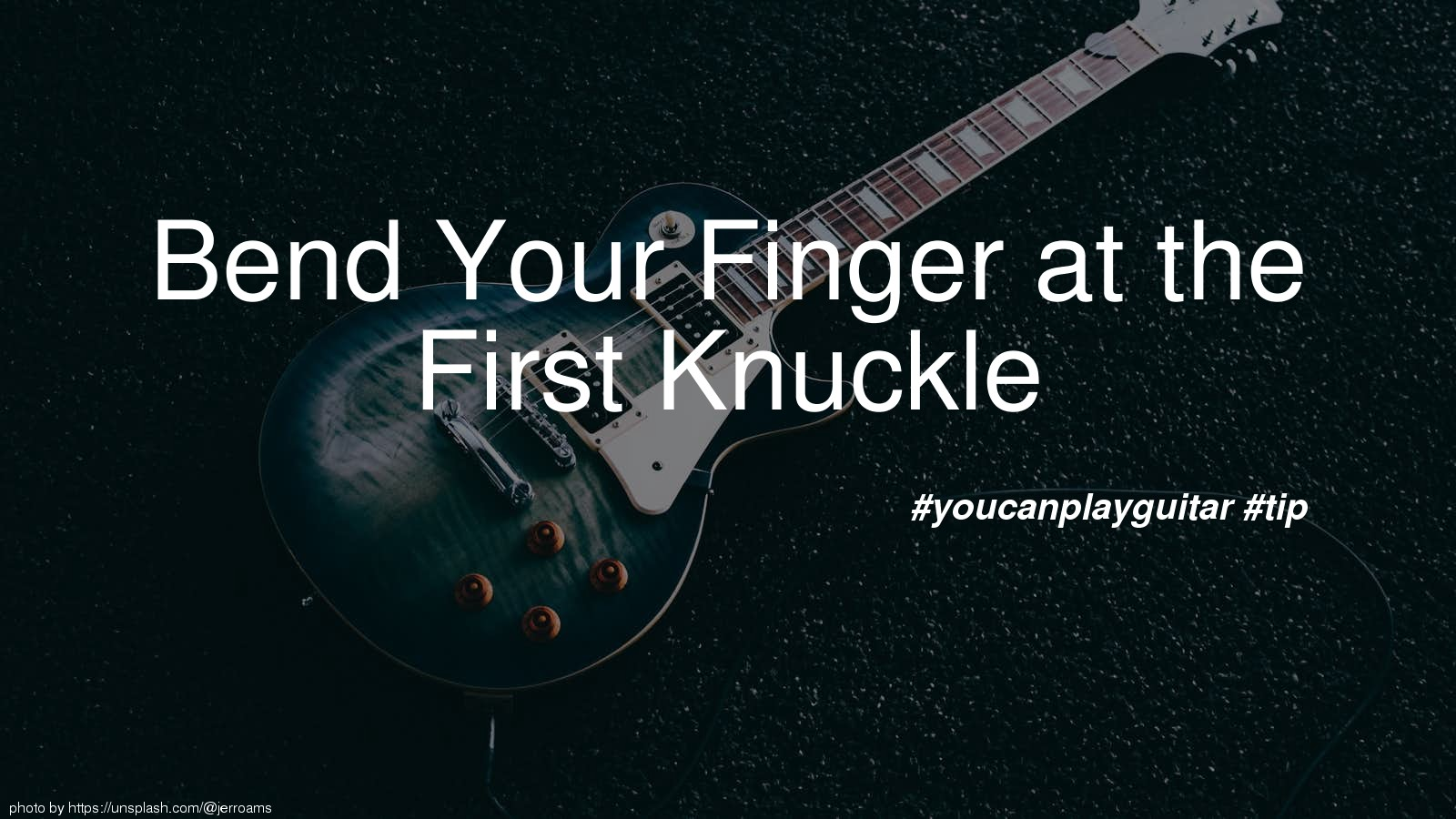 Bend Your Finger at the First Knuckle
