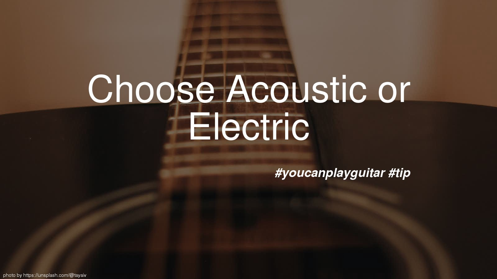 Choose Acoustic or Electric