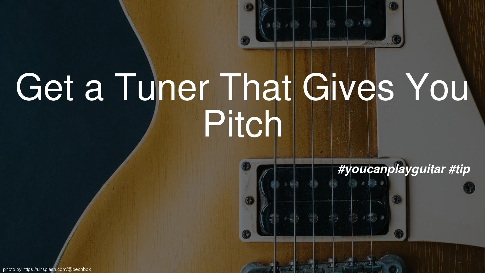 Get a Tuner That Gives You Pitch