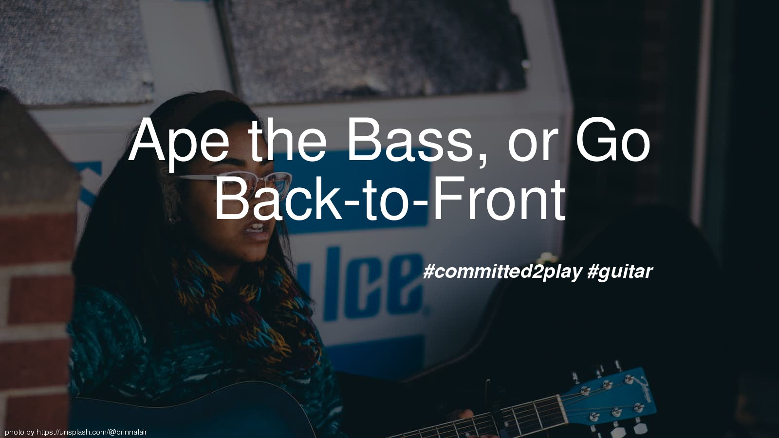 Ape the Bass, or Go Back-to-Front