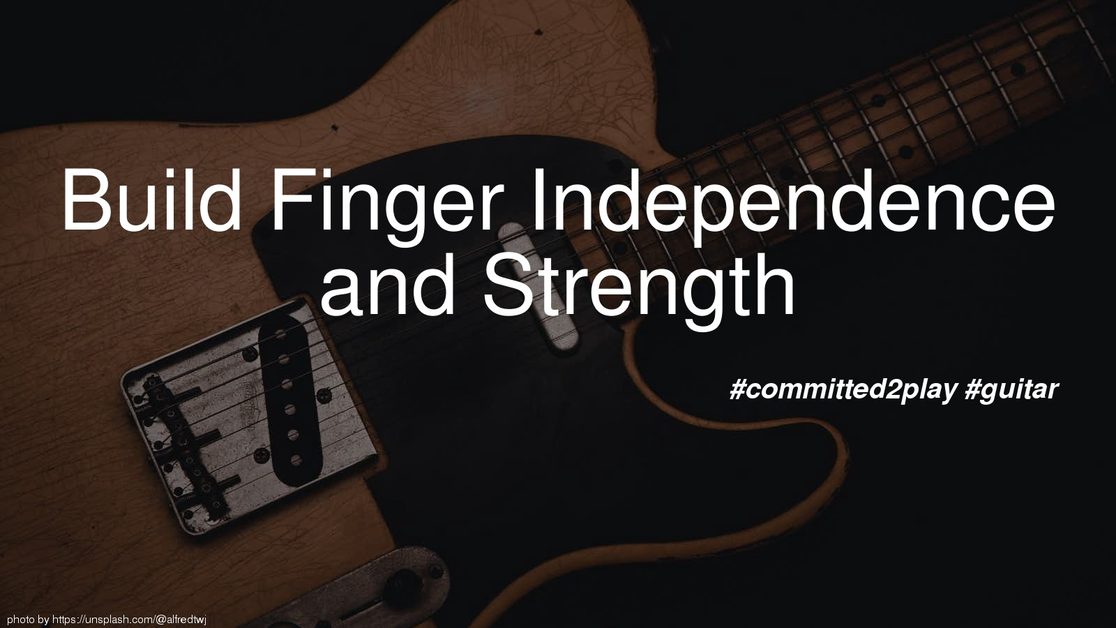 Build Finger Independence and Strength