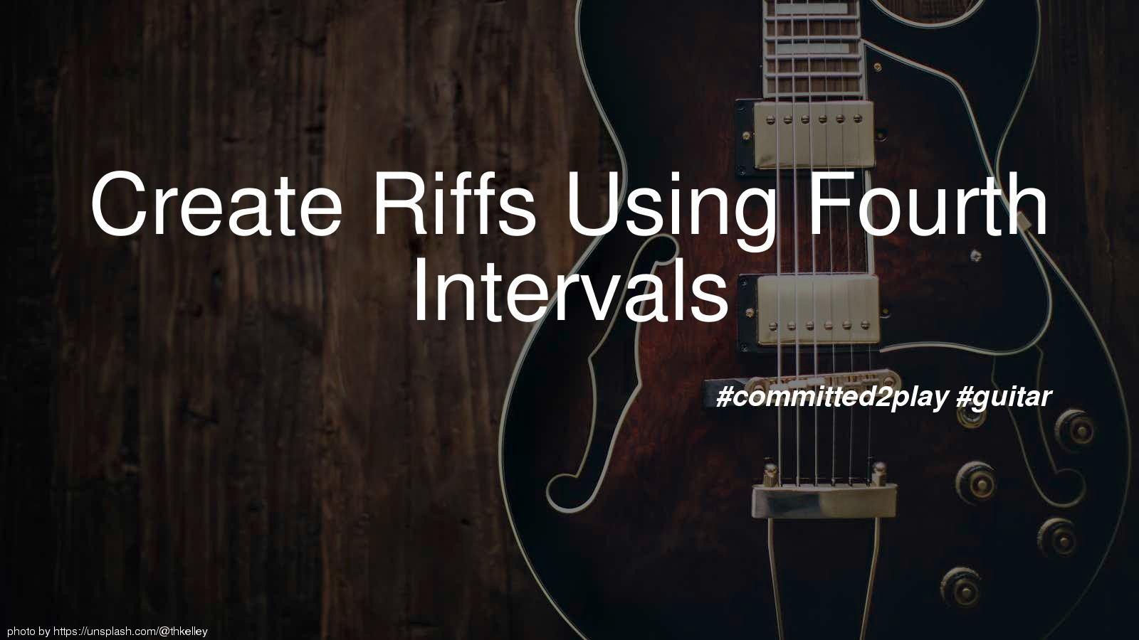 Create Riffs Using Fourth Intervals