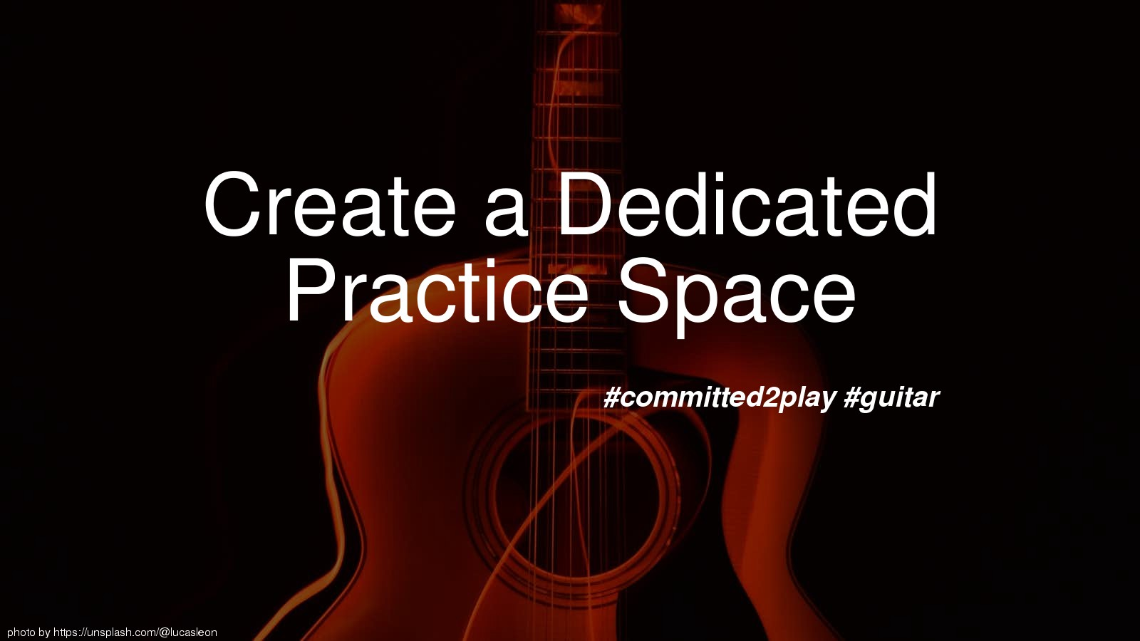 Create a Dedicated Practice Space