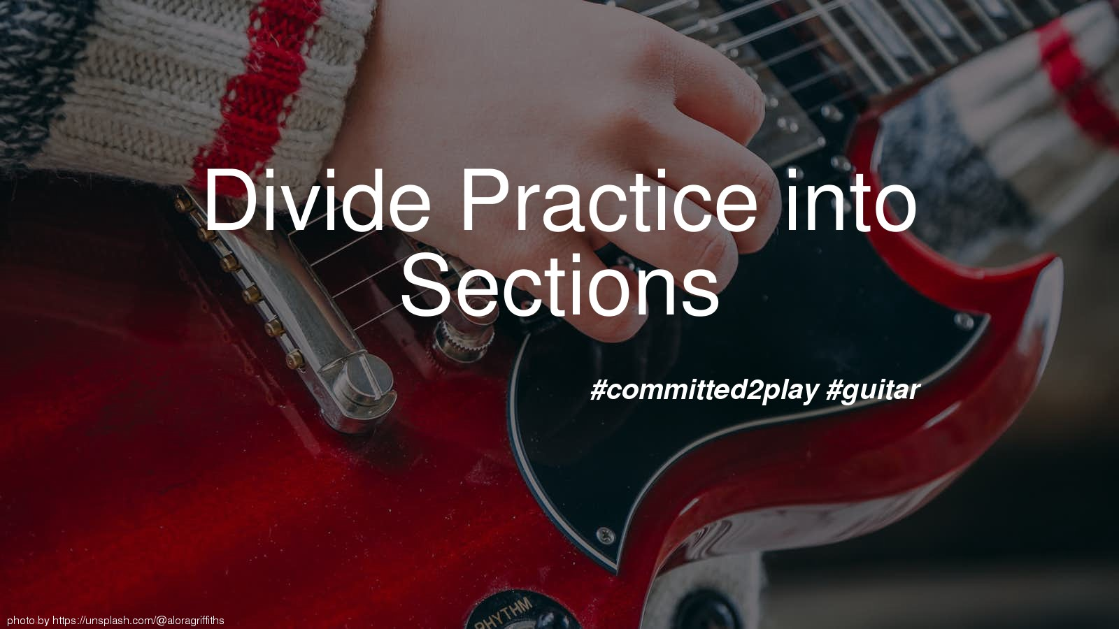 Divide Practice into Sections