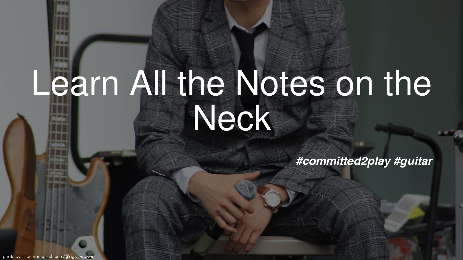 Learn All the Notes on the Neck