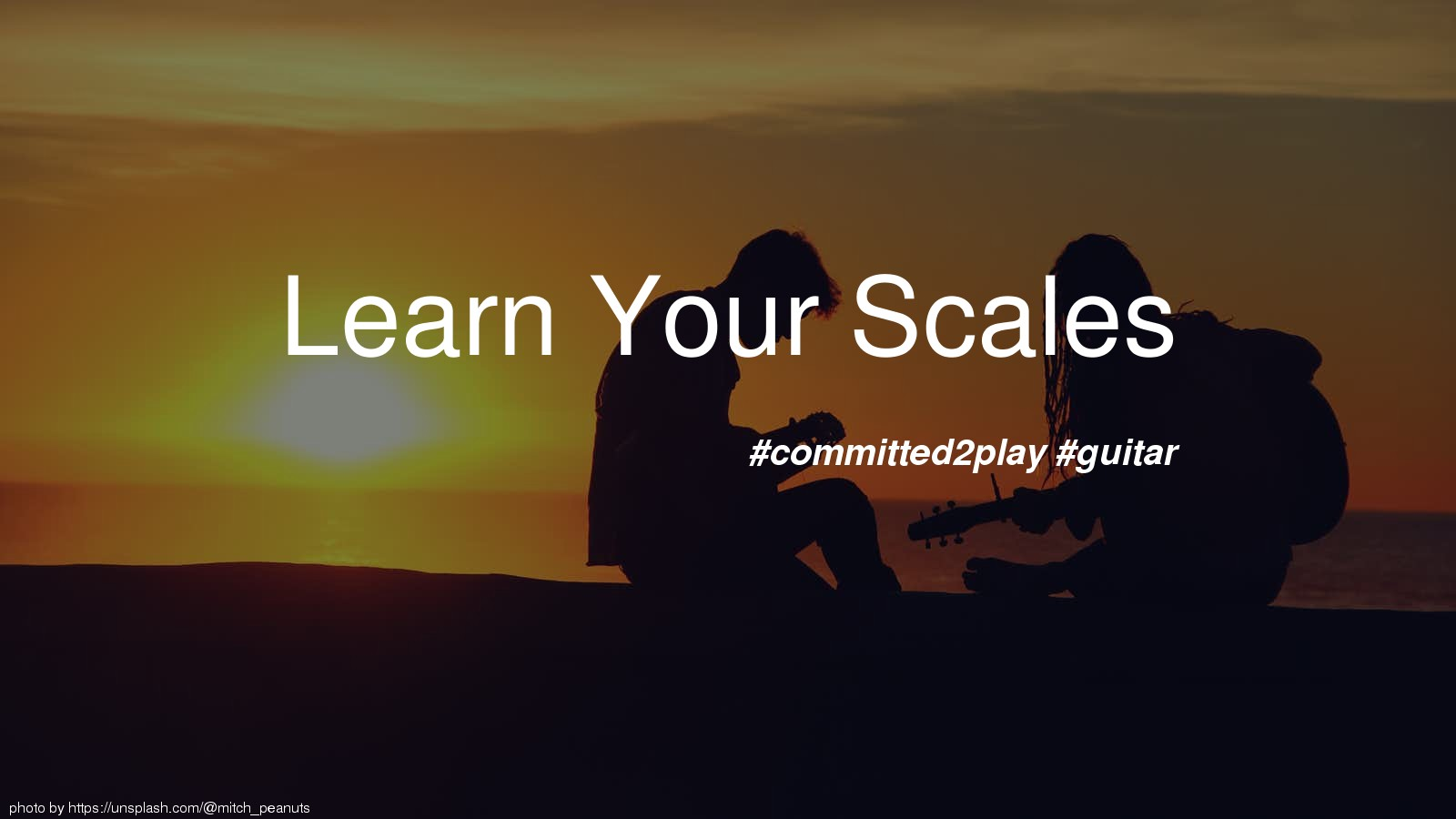 Learn Your Scales