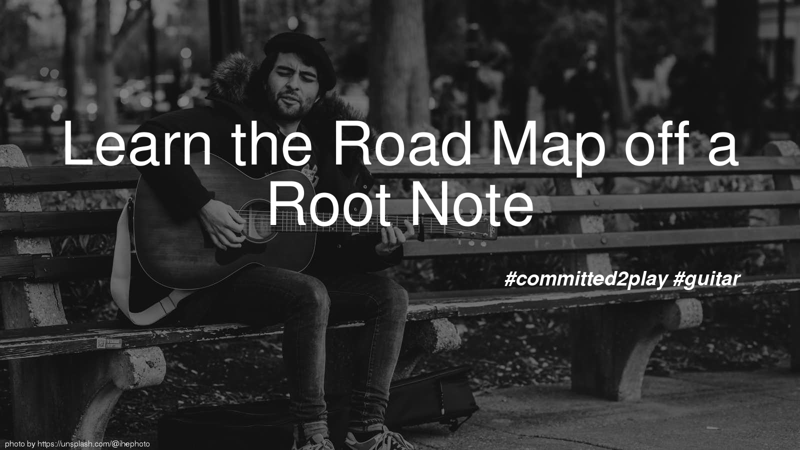 Learn the Road Map off a Root Note