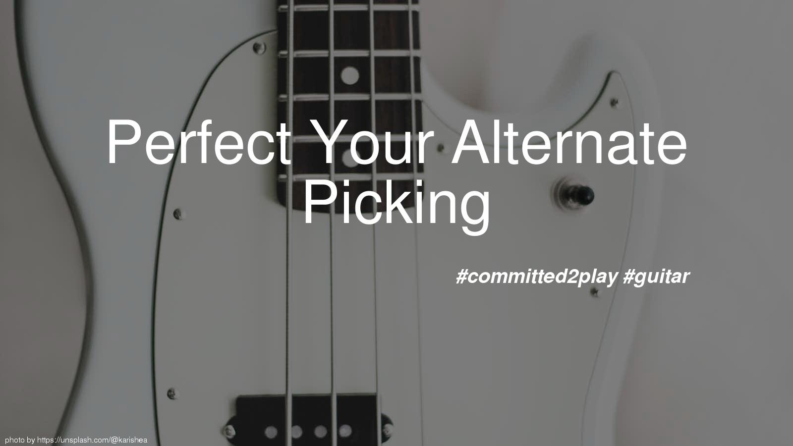 Perfect Your Alternate Picking