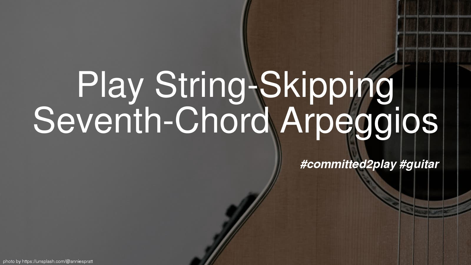 Play String-Skipping Seventh-Chord Arpeggios