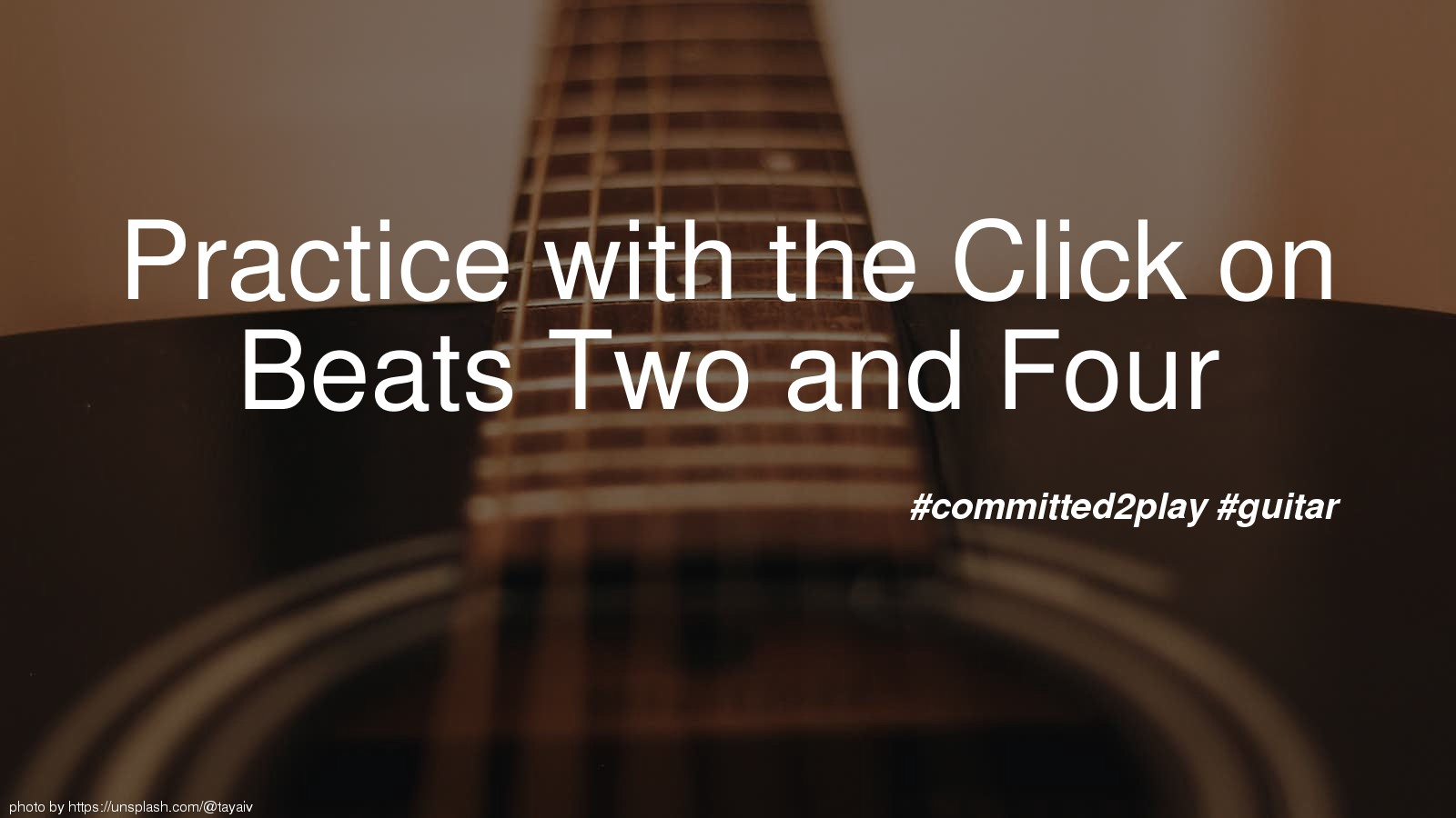 Practice with the Click on Beats Two and Four