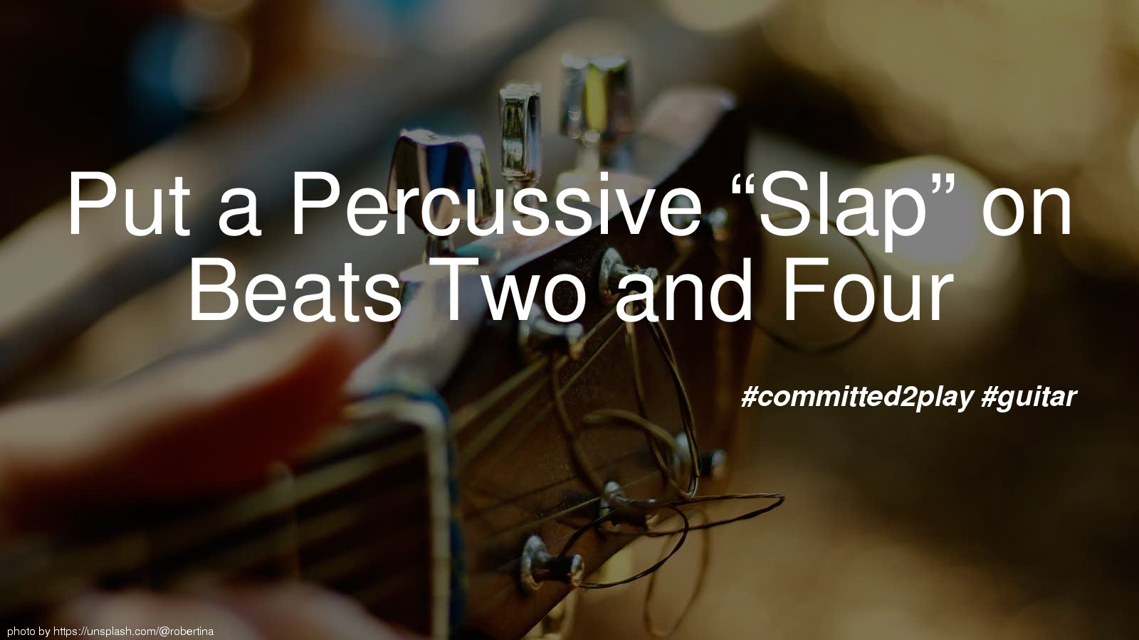 "Put a Percussive ""Slap"" on Beats Two and Four"