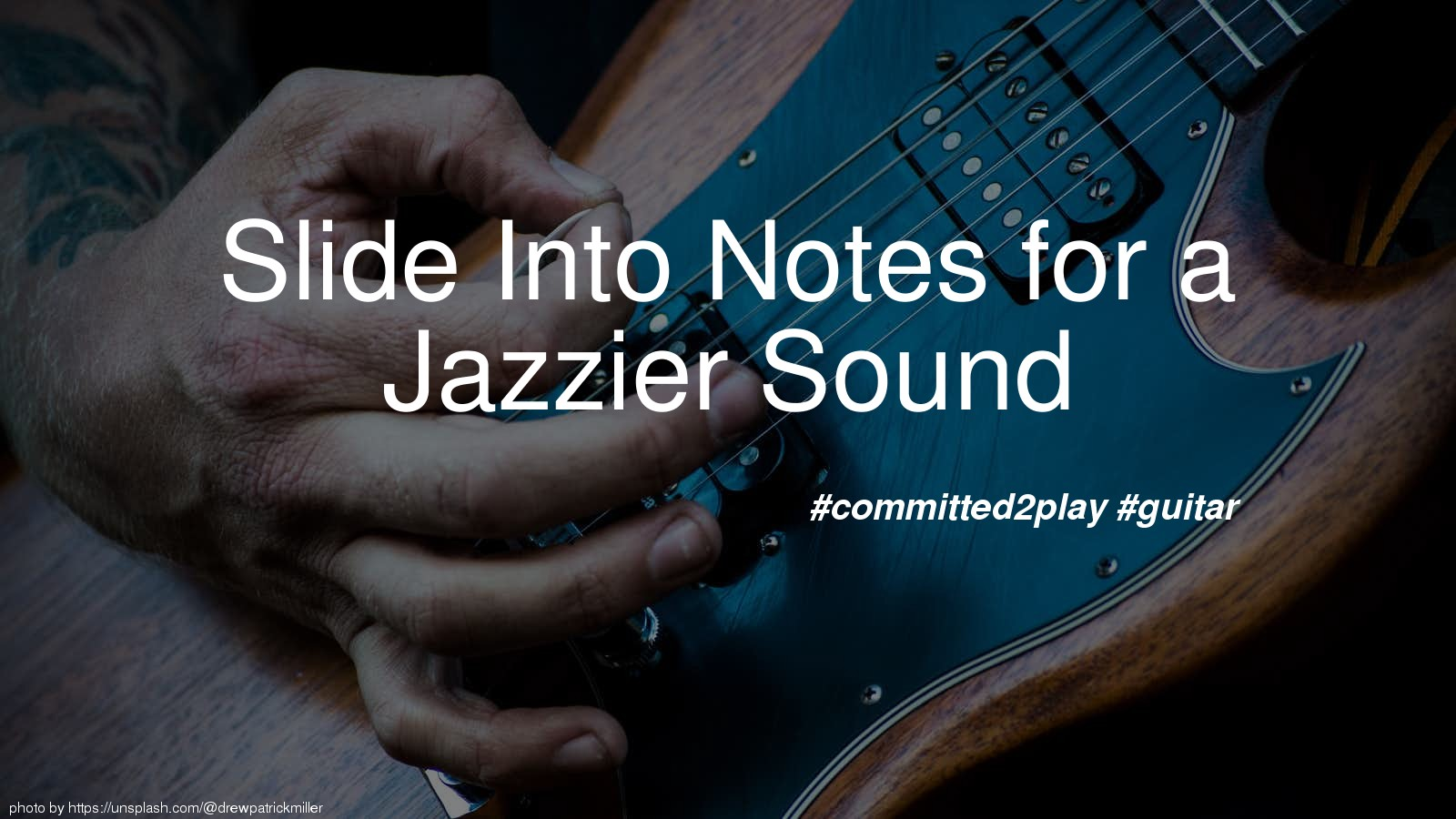 Slide Into Notes for a Jazzier Sound