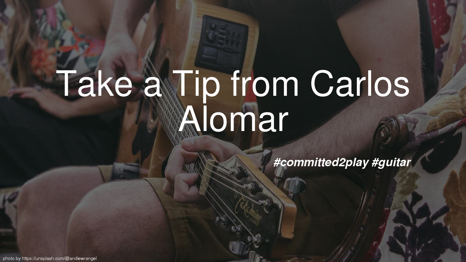 Take a Tip from Carlos Alomar