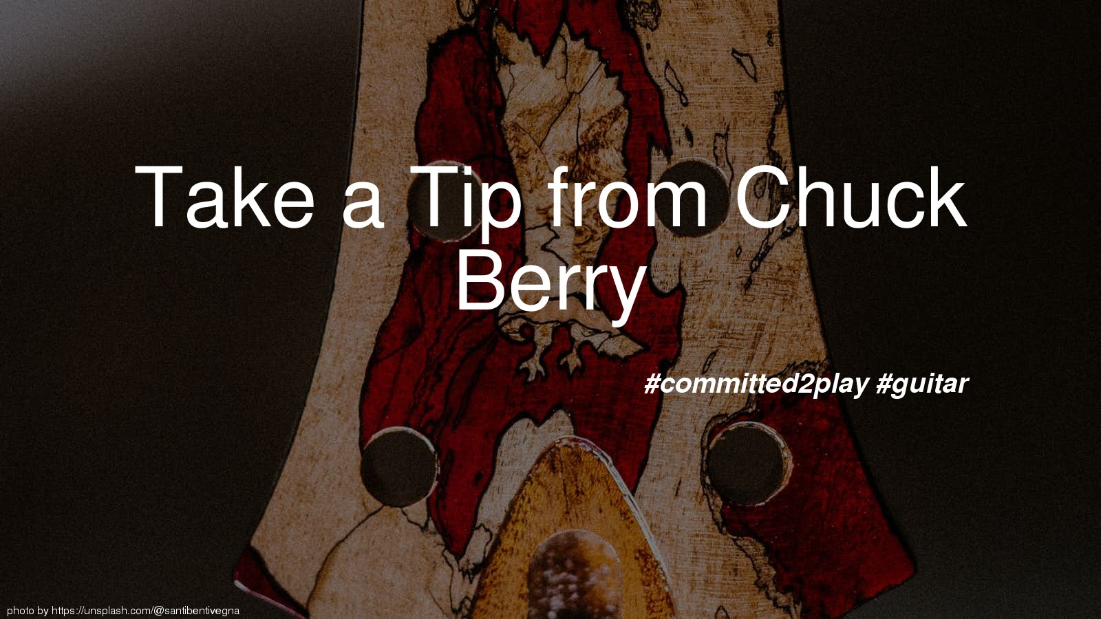 Take a Tip from Chuck Berry