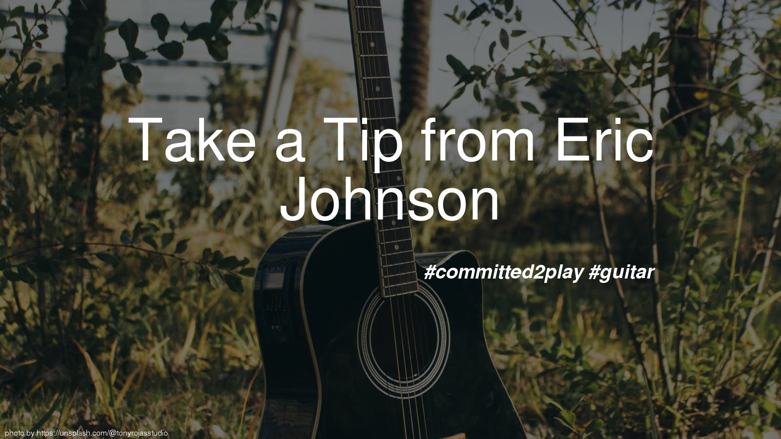 Take a Tip from Eric Johnson