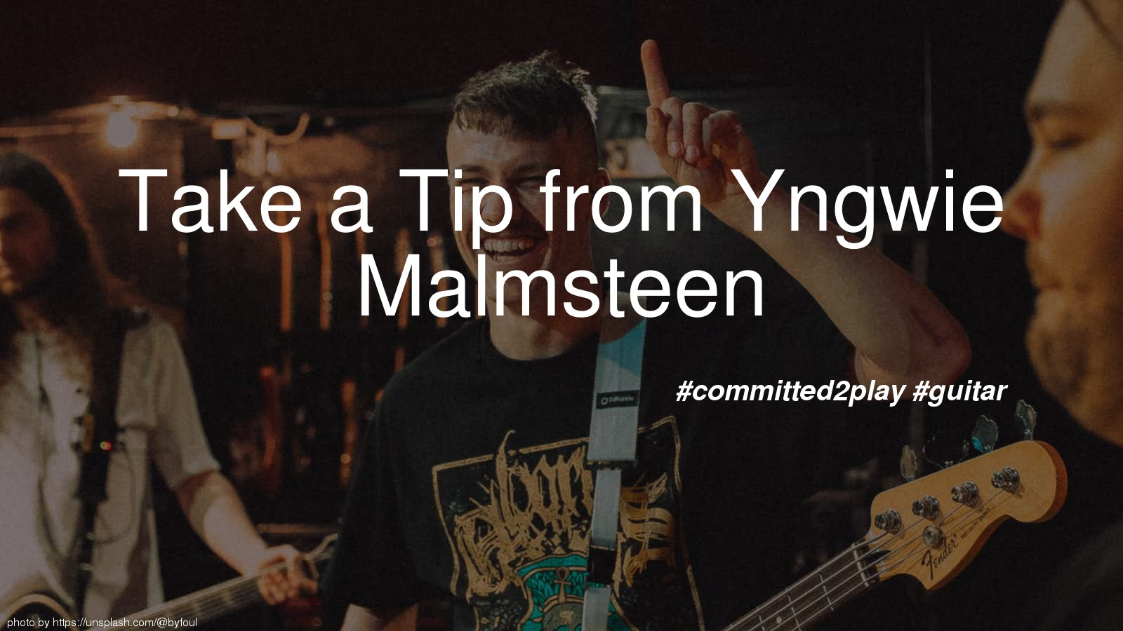 Take a Tip from Yngwie Malmsteen