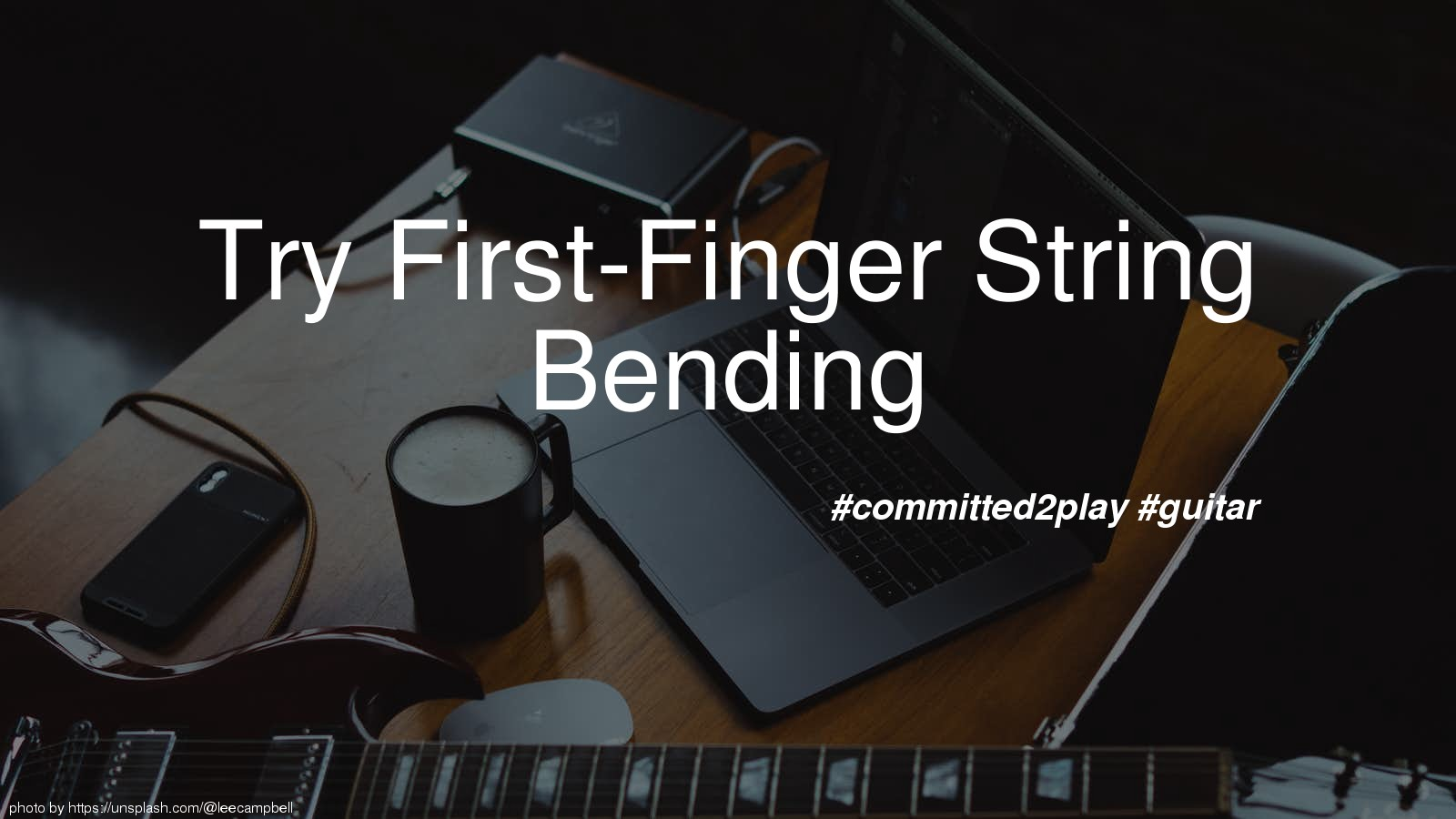 Try First-Finger String Bending