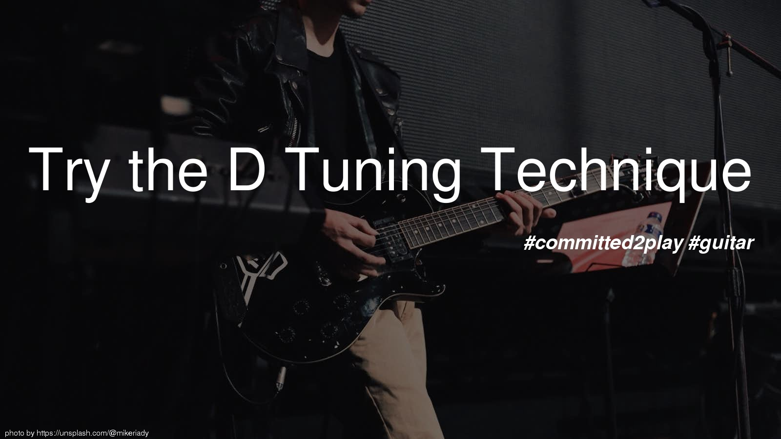 Try the D Tuning Technique