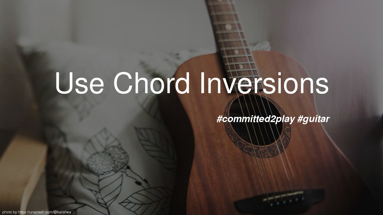 Use Chord Inversions