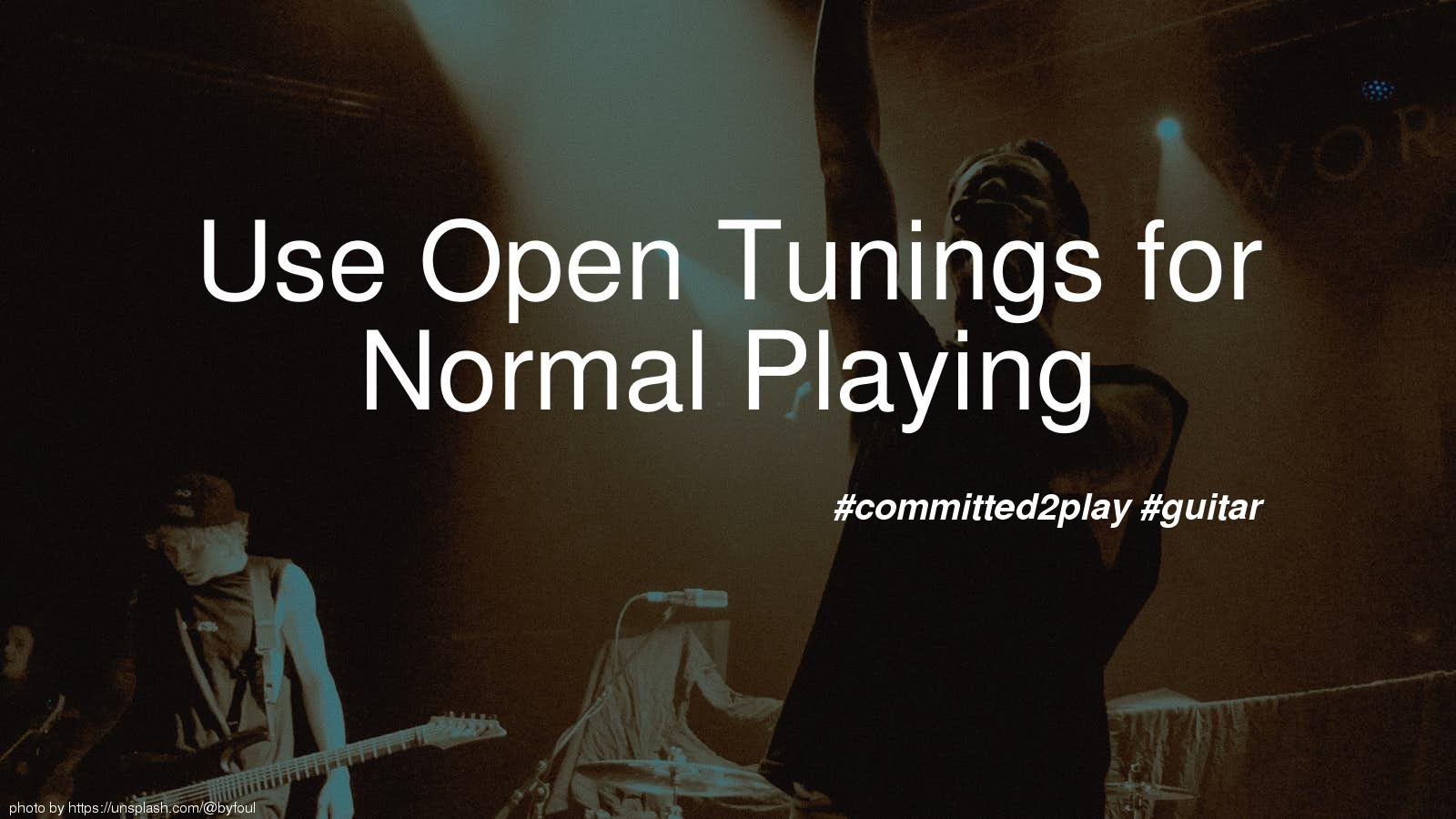 Use Open Tunings for Normal Playing